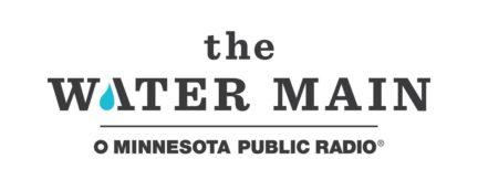 The Water Main - Minnesota Public Radio